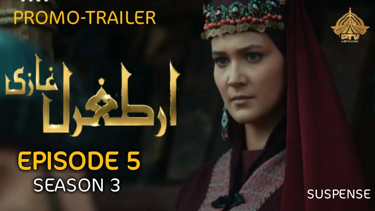 Ertugrul Ghazi Season 3 Eoisode 5 In Urdu || Promo Trailer || SUSPENSE