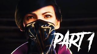 Dishonored 2 Gameplay Walkthrough Part 1 - Intro / Mission 1 - FULL GAME 1 HOUR LONG!!