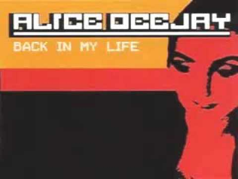 Alice Deejay   Back In My Life Extended Version)