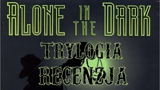 [PC] Trylogia Alone in the Dark Recenzja gry