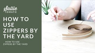 How to Use Zippers by the Yard Tutorial