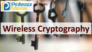 Wireless Cryptography - SY0-601 CompTIA Security+ : 3.4