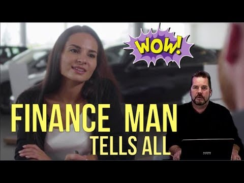 FINANCE MAN at CAR DEALERSHIP TELLS ALL  Don't let Finance Officers rip you off!  Auto Expert 2020