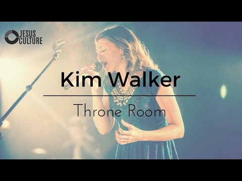 Jesus Culture Kim Walker Throne Room New Song Youtube
