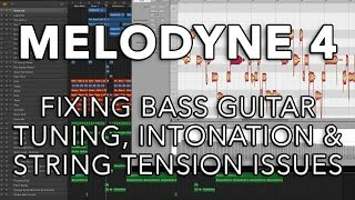 melodyne 4 fixing bass guitar tuning intonation and string tension issues