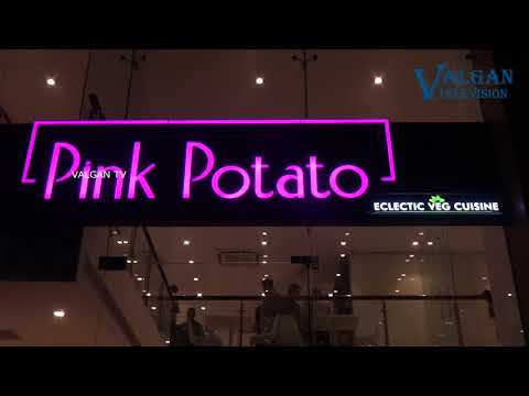 The Launch of  PINK POTATO The all new Vegetarian Restaurant in town  || VALGAN TV