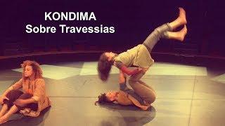 KONDIMA - Sobre Travessias (Teaser 1)