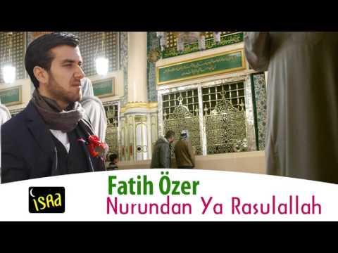 Fatih Özer - Nurundan Ya Rasulallah