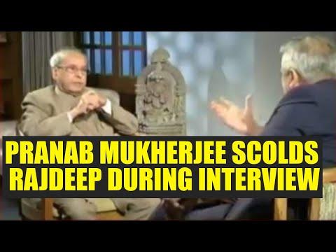 Pranab Mukherjee tells Rajdeep Sardesai to lower his voice during interview | Oneindia News