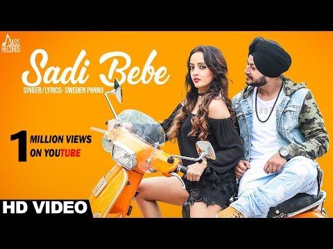Sadi Bebe | ( Full HD) | Sweden Pannu Ft. Its Simar  | New Punjabi Songs 2018 | Latest Punjabi Songs