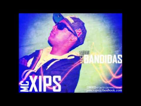 Mc Xips  Na Cara Das Bandidas