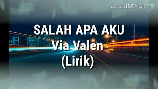Download lagu Via Valen -  SALAH APA AKU (Lirik Video)