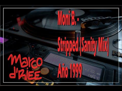 Moni B - Stripped (Sanity Mix) - 1999