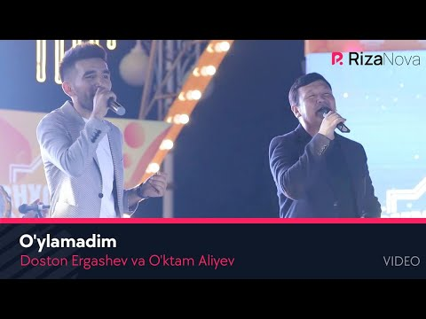 Doston Ergashev Va O'ktam Aliyev - O'ylamadim