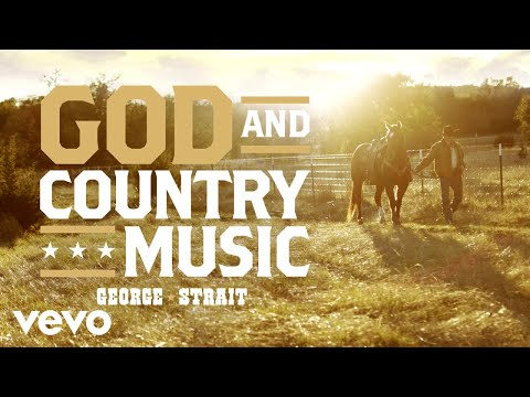 Mix - George Strait - God And Country Music (Audio)