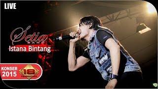 Setia Band - Istana Bintang [Live Konser] at Karawang, 5 Maret 2015