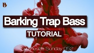Synthesize Sunday 052 - Barking Trap Bass