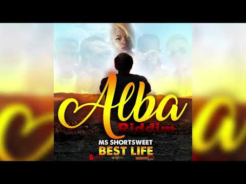 Miss Shortsweet - Best Life [Alba Riddim] (Antigua 2019 Soca)