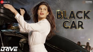 Black Car | Drive | Sushant S Rajput & Jacqueline F| Javed-Mohsin| Suraj Chauhan, Shivi & Ariff Khan
