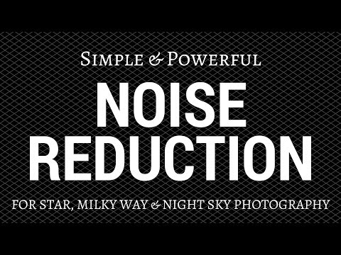 Powerful Noise Reduction for Star, Milky Way & Night Sky Photography