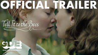 Tell It To The Bees Official Trailer