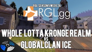 RGL-I Season 5 W2A - GlobalClan Ice vs. Whole Lotta Kronge Realm