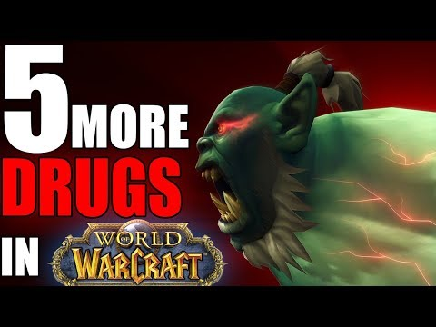 5 Drugs in WoW And What They Do Part 2