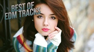 Best Of EDM Tracks┃Big Room, Progressive House & Deep Electro┃Charts & Popular Songs ♫♫♫