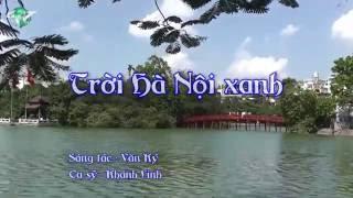 Trời Hà Nội xanh - St : Văn Ký - Thể hiện : Khánh Linh