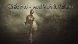 Giấc Mơ - Red V.A ft Rohan (Video Lyrics)