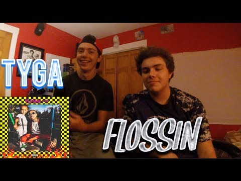 Tyga - Flossin' feat. King REACTION!!!