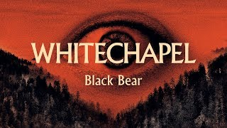 "Whitechapel ""Black Bear"""