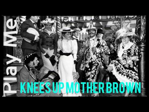 Knees Up Mother Brown (Cockney Classic)
