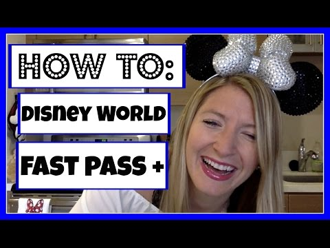 How To | Walt Disney World Fast Pass + | Tips and Tricks | November 2016