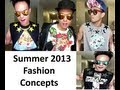 Summer 2013 Fashion Design & Styling Concepts