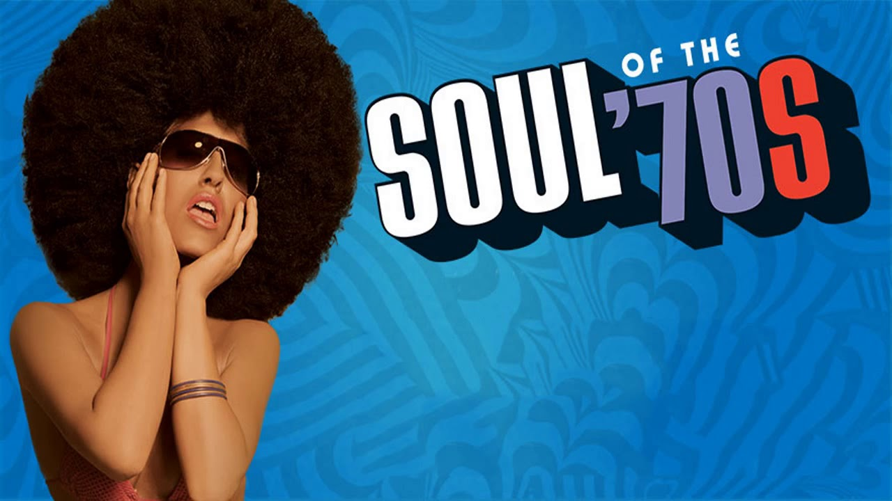 The 100 Greatest Soul Songs Of The 70s Unforgettable Soul