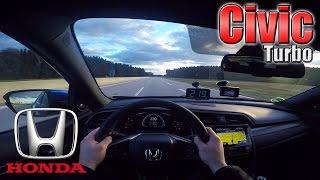 2017 Honda Civic VTEC Turbo (0-230 Km/h) POV- Acceleration, TOP SPEED Test✔