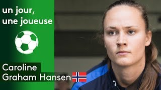 Un jour, une joueuse : Caroline Graham Hansen (Norvège)