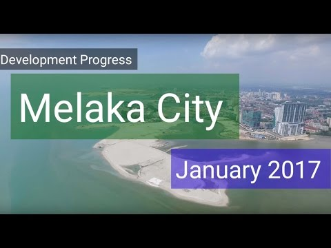Melaka City Development - January 2017