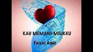 Faisal Amir Kau memang milikku.mp3