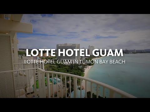 Lotte Hotel Guam in Tumon Bay Beach, the Beachfront hotel 롯데호텔괌