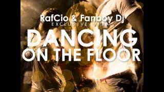 RafCio & Fanboy Dj Exclusive Vixa vol 28 Dancing On The Floor