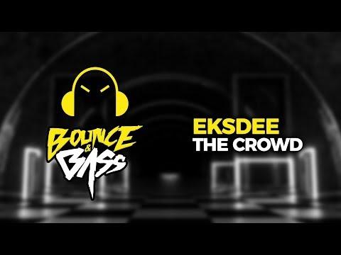 EKSDEE - The Crowd (Original Mix)