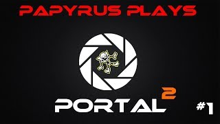 Back to the Puzzles - Papyrus Plays Portal 2 - Part 1 [K.A.T.V.]