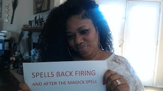 """*Spells Back Firing #101 and AFTER THE MAGICKAL SPELL HAS BEEN CASTED """"WHATS NEXT"""""""