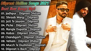 Dilpreet Dhillon New Punjabi Songs   New All Punjabi Jukebox 2021   Dilpreet Dhillon Punjabi Song  