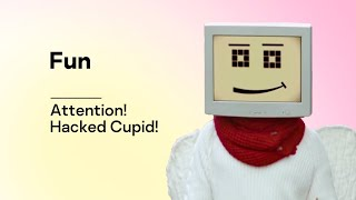 Attention! Hacked Cupid!