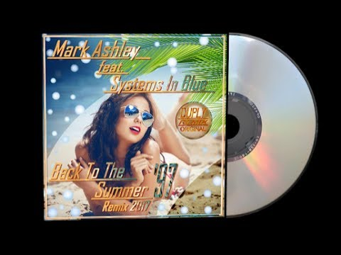 Mark Ashley & Systems In Blue  Back To The Summer 97  Remix  2017 Duply