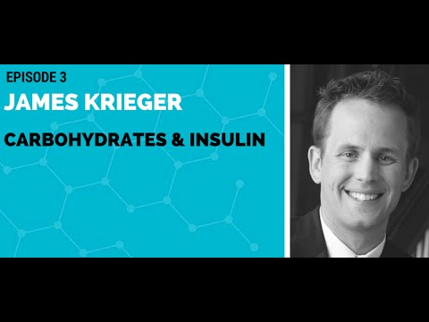 James Krieger: Carbohydrates & Insulin