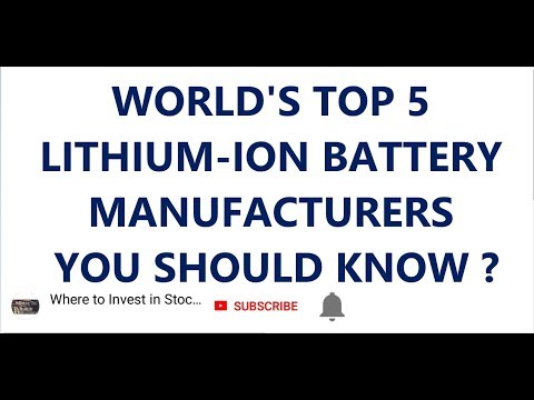 WORLD'S TOP 5 LITHIUM -ION BATTERY MANUFACTURERS